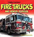 Fire Trucks and Rescue Vehicles (Mighty Machines)