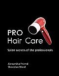 Pro Hair Care: Salon Secrets of the Professionals