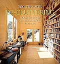 200 Tips for De Cluttering Room by Room Including Outdoor Spaces & Eco Tips