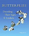 Butterflies: Decoding Their Signs and Symbols