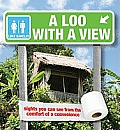 A Loo with a View: Sights You Can...
