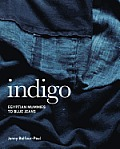 Indigo: Egyptian Mummies to Blue Jeans Cover