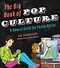 Big Book of Pop Culture A How To Guide for Young Artists