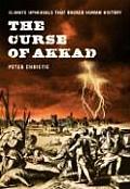 Curse of Akkad Climate Upheavals That Rocked Human History