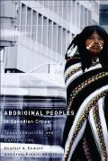 Aboriginal Peoples in Canadian Cities: Transformations and Continuities (Indigenous Studies)