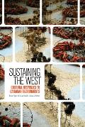 Sustaining the West: Cultural Responses to Western Environments, Past and Present (Environmental Humanities)