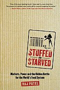Stuffed and Starved: Hidden Battle for the World's Food System (09 Edition)