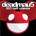 Deadmau5 2013 Wall Calendar