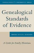 Genealogical Standards of Evidence: A Guide for Family Historians (Genealogists Reference Shelf)