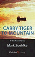 Carry Tiger to Mountain: An Elias McCann Mystery