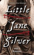 Little Jane Silver: A Little Jane Silver Adventure