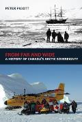 From Far and Wide: A Complete History of Canada's Arctic Sovereignty Cover