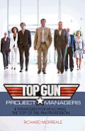 Top-Gun Project Managers: 8 Strategies for Reaching the Top of the PM Profession