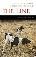 The Line: A Story of a Hunter, a Breed and Their Bond
