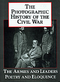 History of the Civil War #05: The Photographic History of the Civil War V5 the Armies and Leaders Poetry and Eloquence