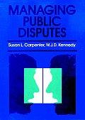 Managing Public Disputes A Practical G