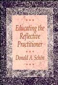 Educating the Reflective Practitioner (87 Edition)