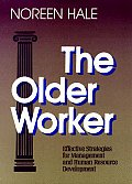 The Older Worker: Effective Strategies for Management and Human Resource Development
