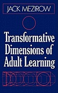 Transformative Dimensions of Adult Learning (91 Edition)