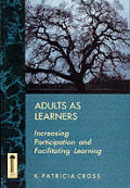 Adults as Learners: Increasing Participation and Facilitating Learning