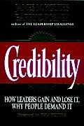 Credibility How Leaders Gain & Lose It