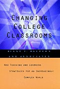 Changing College Classrooms New Teaching & Learning Strategies for an Increasingly Complex World