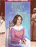 Harriet Beecher Stowe American Women of Achievement