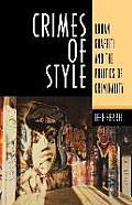 Crimes of Style Urban Graffiti & the Politics of Criminality