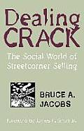 Dealing Crack The Social World of Streetcorner Selling