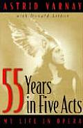 55 Years In Five Acts Astrid Varnay