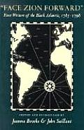 Face Zion Forward First Writers of the Black Atlantic 1785 1798