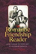 The Romantic Friendship Reader: Love Stories Between Men in Victorian America