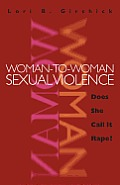 Woman-To-Woman Sexual Violence: Does She Call It Rape?