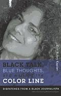 Black Talk, Blue Thoughts, and Walking the Color Line: Dispatches from a Black Journalista (Northeastern Library of Black Literature) Cover