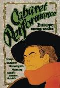 Cabaret Performance: Sketches, Songs, Monologues, Memoirs: Europe 1890-1925 (Cabaret Performance)