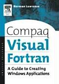 Compaq Visual FORTRAN: A Guide to Creating Windows Applications Cover