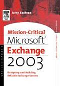 Mission-Critical Microsoft Exchange 2003: Designing and Building Reliable Exchange Servers