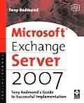 Microsoft Exchange Server 2007: Tony Redmond's Guide to Successful Implementation