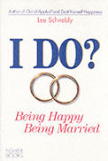 I Do? Being Happy Being Marrie