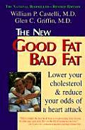 Good Fat Bad Fat Revised Edition