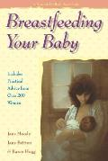Breastfeeding Your Baby: Includes Practical Advice from Over 200 Women