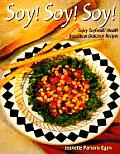 Soy! Soy! Soy!: Enjoy Soyfoods' Benefits in Delicious Recipes (Simply Healthy)