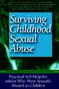 Surviving Childhood Sexual Abuse Practical Self Help for Adults Who Were Sexually Abused as Children