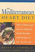Mediterranean Heart Diet Why It Works & How to Reap the Health Benefits with Recipes to Get You Started