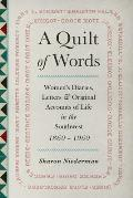 Quilt of Words Womens Diaries Letters & Original Accounts of Life in the Southwest 1860 1960