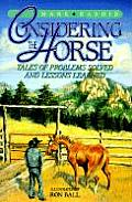Considering the Horse Tales of Problems Solved & Lessons Learned
