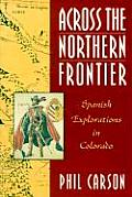 Across the Northern Frontier: Spanish Explorations in Colorado