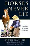 Horses Never Lie The Heart of Passive Leadership