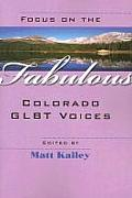 Focus on the Fabulous: Colorado Glbt Voices