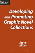 Developing & Promoting Graphic Novel Collections (05 Edition) by Steven Miller
